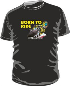 BORN TO RIDE FORCED TO WORK Funny Novelty Design for Biker mens or ladyfit t-shirt